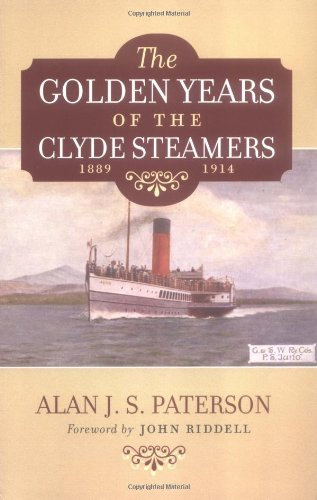 The golden years of the Clyde Steamers 1889 - 1914