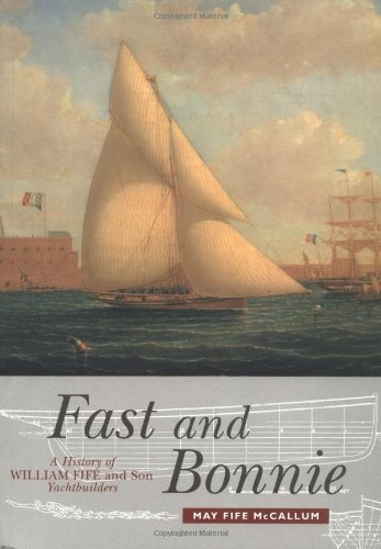 9780859765664: Fast and Bonnie: History of William Fife and Sons, Yachtbuilders