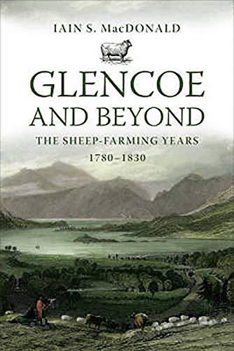 9780859766197: Glencoe and Beyond: The Sheep-Farming Years, 1780-1830