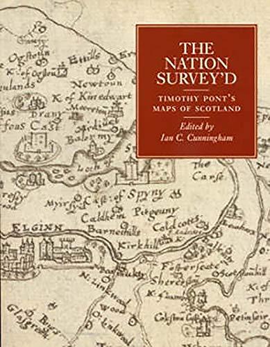 9780859766807: The Nation Survey'd: Timothy Pont's Maps of Scotland