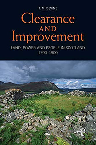 9780859766951: Clearance and Improvement: Land, Power and People in Scotland, 1700-1900