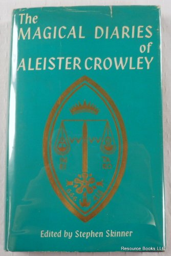 THE MAGICAL DIARIES OF ALEISTER CROWLEY, Tunisia 1923: Crowley, Aleister & Skinner (ed), Stephen