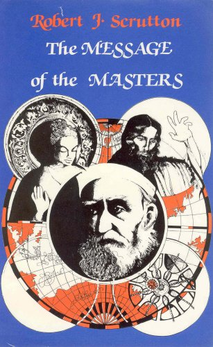 The Message of the Masters: Scrutton, Robert J.