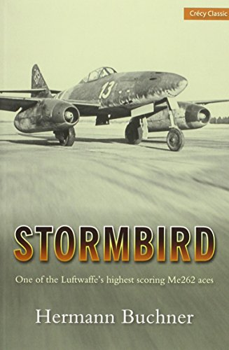 9780859791403: Stormbird: One of the Luftwaffe's Highest Scoring Me262 Aces (Crecy Classic)
