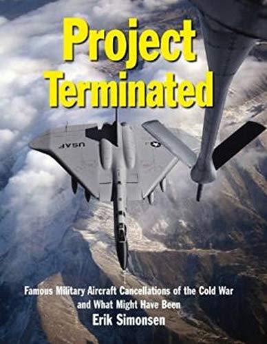 9780859791731: Project Terminated: Famous Military Aircraft Cancellations of the Cold War and What Might Have Been