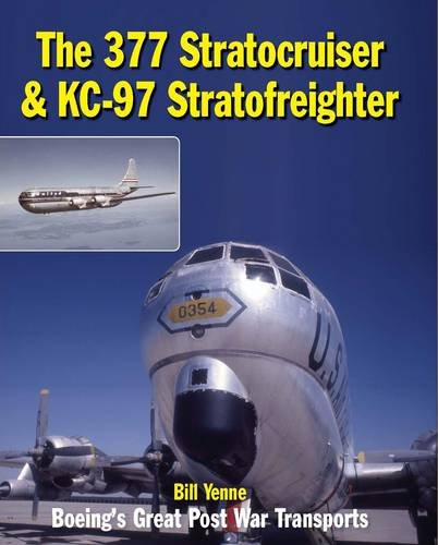 9780859791793: The 377 Stratocruiser & KC-97 Stratofreighter: Boeing's Great Post War Transports