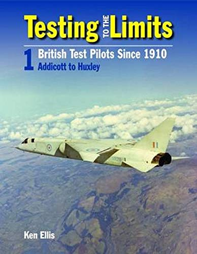 9780859791847: Testing to the Limits: British Test Pilots Since 1910