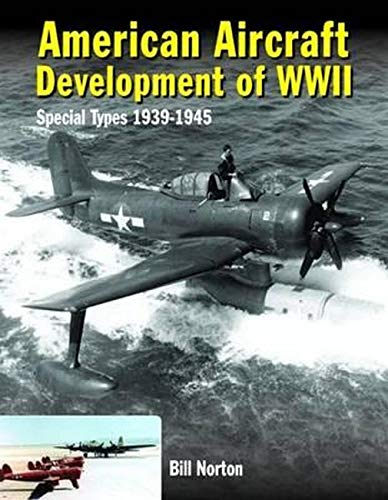 9780859791885: American Aircraft Development of WWII: Special Types 1939-1945