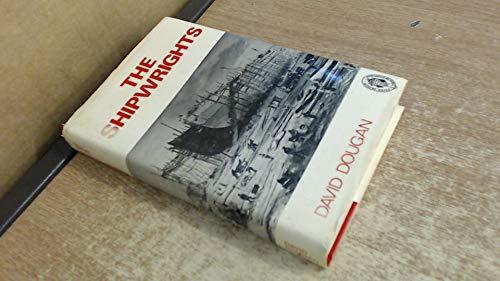 9780859830430: Shipwrights: The History of the Shipconstructors' and Shipwrights' Association, 1882-1963