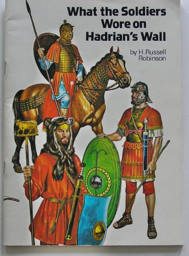 9780859830935: What the Soldiers Wore on Hadrian's Wall