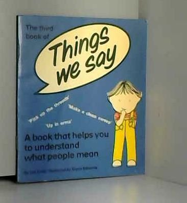 Things We Say: Bk. 3 (9780859850797) by Len Collis; Glynis Edwards