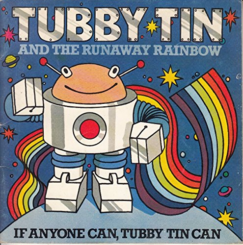 Tubby Tin and the Runaway Rainbow (0859851478) by Adams, Georgie