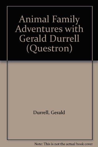 Animal Family Adventures with Gerald Durrell (Questron): Durrell, Gerald