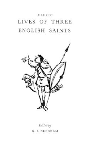 9780859890762: Aelfric's Lives Of Three English Saints (Exeter Medieval Texts and Studies LUP)