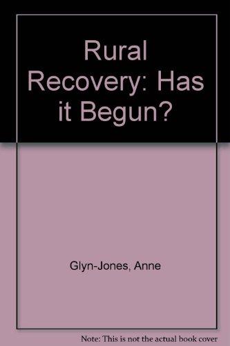 Rural Recovery: Has it Begun?: Anne Glyn-Jones
