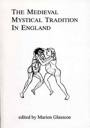 The Medieval Mystical Tradition in England (University: Glasscoe, Marion
