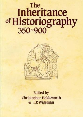 9780859892728: The Inheritance of Historiography, 350-900 (University of Exeter Press - Exeter Studies in History)