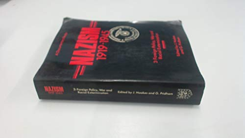Nazism, 1919-1945: Foreign Policy, War and Racial Extermination; A Documentary Reader (Exeter Studies in History) (0859892921) by Geoffrey Pridham