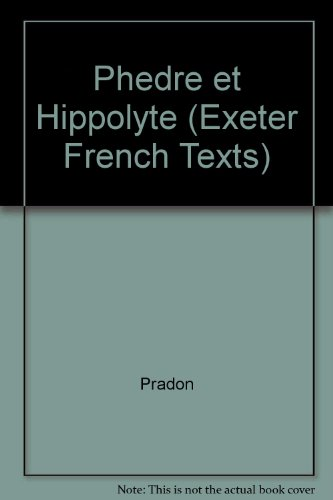 Phedre et Hippolyte (Exeter French Texts) (French Edition): Pradon