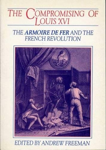 9780859892988: Compromising Of Louis XVI: The armoire de fer and the French Revolution (University of Exeter Press - Exeter Studies in History)