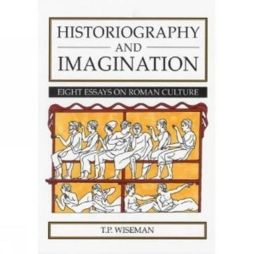 9780859894227: Historiography and Imagination: Eight Essays on Roman Culture (University of Exeter Press - Exeter Studies in History)