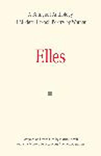 9780859894487: Elles: A Bilingual Anthology of Modern French Poetry by Women (Exeter Textes Litteraires)