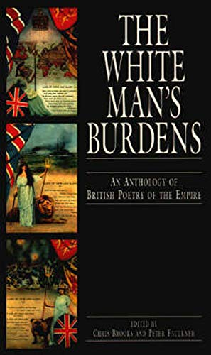 9780859894500: The White Man's Burdens: An Anthology of British Poetry of the Empire