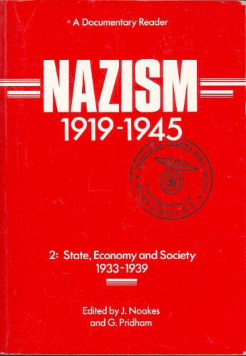 9780859894616: Nazism 1919-1945, Volume Two: State, Economy and Society, 1933-39 - A Documentary Reader: 2 (Exeter Studies in History S.)