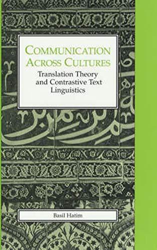Communication Across Cultures: Translation Theory and Contrastive: Basil Hatim