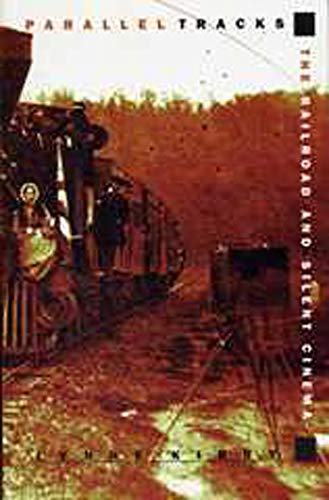 9780859895309: Parallel Tracks: The Railroad and Silent Cinema (Exeter Studies in Film History)