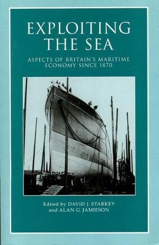 Exploiting The Sea: Aspects of Britains Maritime: Alan G. Jamieson|david