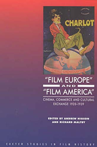 9780859895460: 'Film Europe' And 'Film America': Cinema, Commerce and Cultural Exchange 1920-1939 (Exeter Studies in Film History)