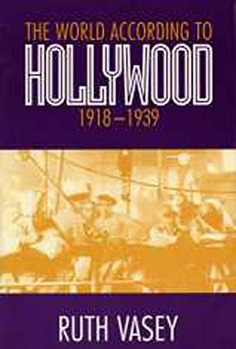 9780859895545: World According To Hollywood,1918-1939 (Exeter Studies in Film History)