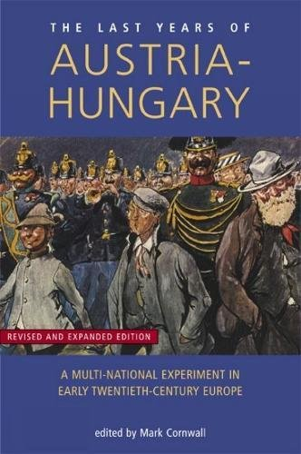 9780859895637: The Last Years of Austria-hungary: A Multi-national Experiment in Early Twentieth-century Europe