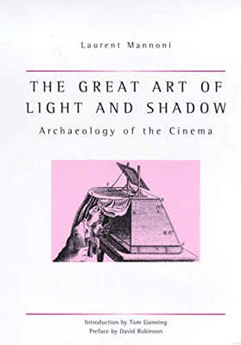 9780859895675: Great Art Of Light And Shadow: Archaeology of the Cinema (Exeter Studies in Film History)