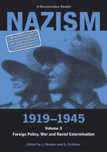 9780859896023: Nazism 1919-1945 Volume 3: Foreign Policy, War and Racial Extermination: A Documentary Reader (University of Exeter Press - Exeter Studies in History)