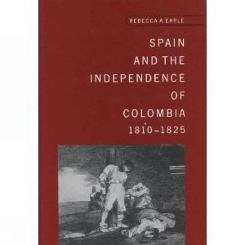 9780859896122: Spain and the Independence of Colombia, 1808-1825