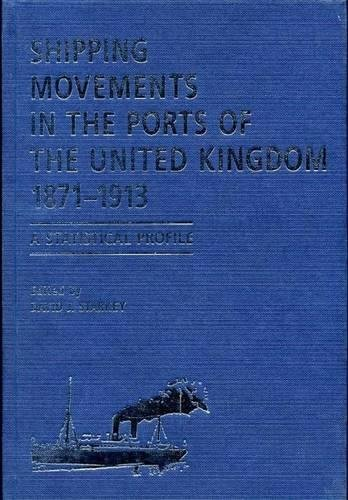 Shipping Movements in the Ports of the United Kingdom, 1871-1913: A Statistical Profile