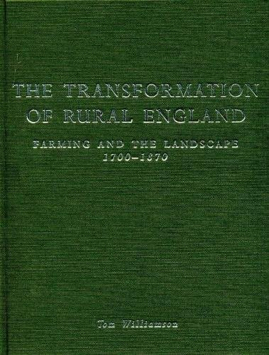 9780859896276: Transformation of Rural England: Farming and the Landscape 1700-1870