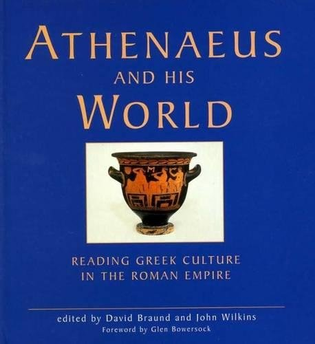 9780859896610: Athenaeus and His World: Reading Greek Culture in the Roman Empire
