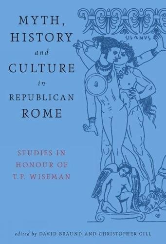 9780859896627: Myth, History and Culture in Republican Rome: Studies in Honour of T.P. Wiseman