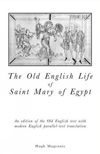 9780859896726: Old English Life of St Mary of Egypt: An Edition of the Old English Text with Modern English Parallel-Text Translation (Exeter Medieval Texts and Studies LUP)