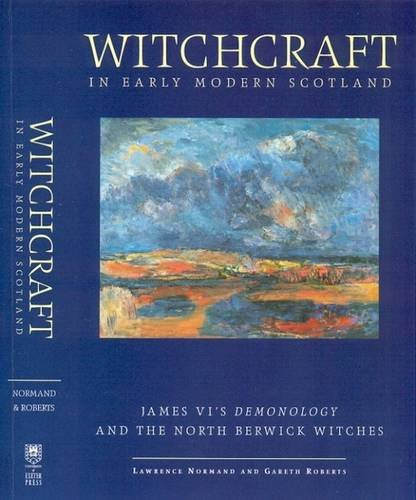 Witchcraft in Early Modern Scotland: James' VI's: Lawrence Normand