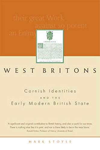 West Britons: Cornish Identities and the Early: Stoyle, Mark