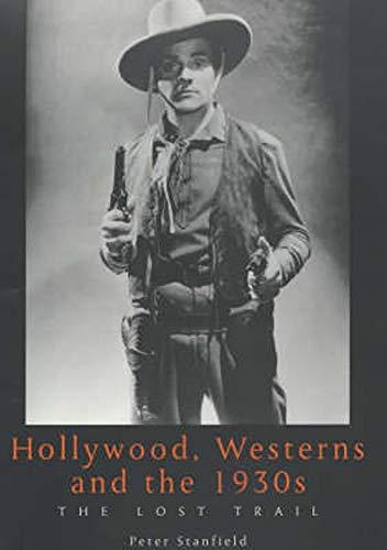 9780859896948: Hollywood, Westerns And The 1930S: The Lost Trail (Exeter Studies in Film History)
