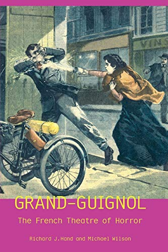 9780859896962: Grand-Guignol: The French Theatre of Horror (Exeter Performance Studies)