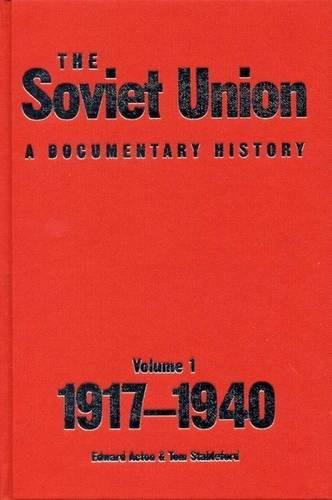 Soviet Union: A Documentary History Volume 1: 1917-1940: Acton, Edward