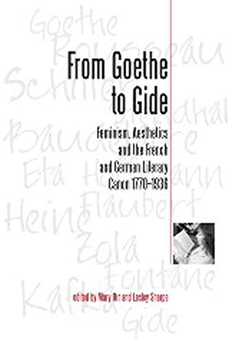 FROM GOETHE TO GIDE: FEMINISM, AESTHETICS AND: Orr, Mary and