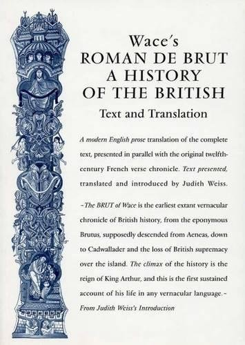 9780859897341: Wace's Roman De Brut: A History Of The British (Text and Translation) (Exeter Medieval Texts and Studies LUP)
