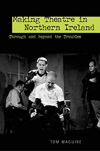 9780859897389: Making Theatre in Northern Ireland (Exeter Performance Studies)